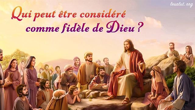 Qui peut être considéré comme fidèle de Dieu ?