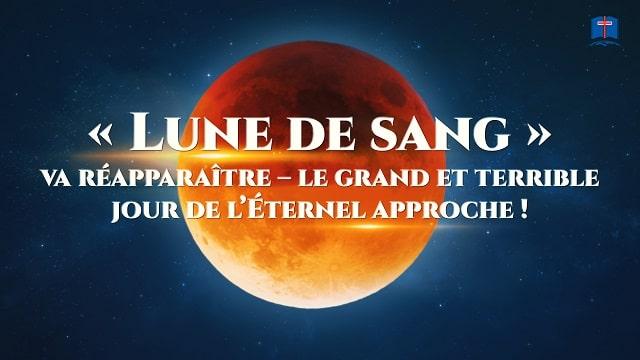 « Lune de sang » va réapparaître - le grand et terrible jour de l'Éternel approche !
