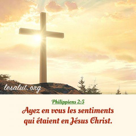 Philippiens 2:5 – Ayez en vous les sentiments qui étaient en jésus christ