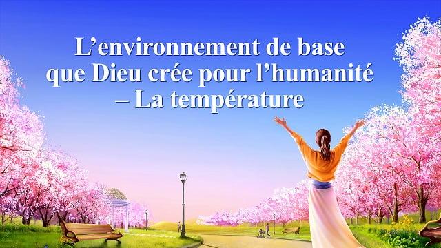 L'environnement de base que Dieu crée pour l'humanité – La température