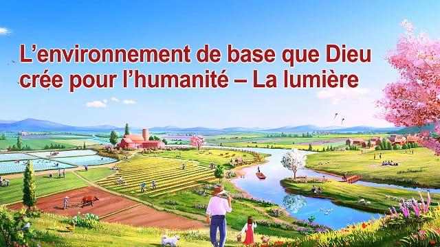 L'environnement de base que Dieu crée pour l'humanité – La lumière