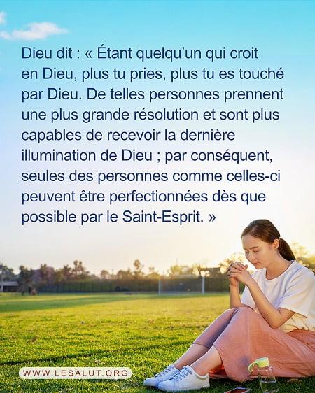 Plus vous priez, plus vous pouvez recevoir rapidement le perfectionnement de Dieu