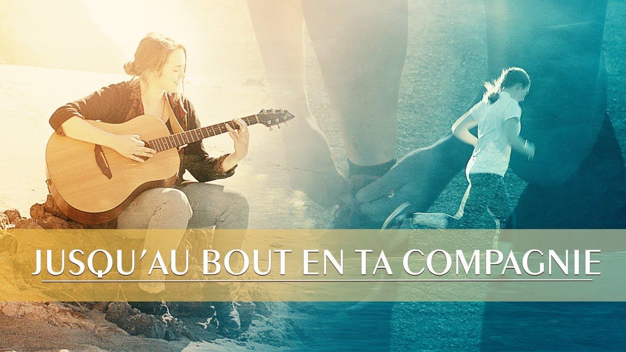 Chant d'adoration « Jusqu'au bout en Ta compagnie » Le Seigneur est ma vie