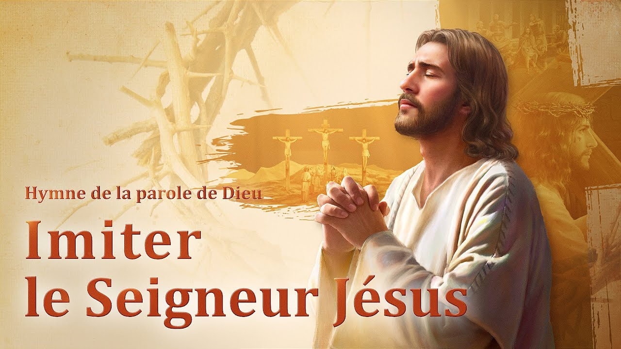 « Imiter le Seigneur Jésus » Chant Chrétien avec paroles
