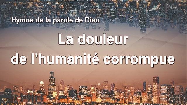 « La douleur de l'humanité corrompue » musique chrétienne en français