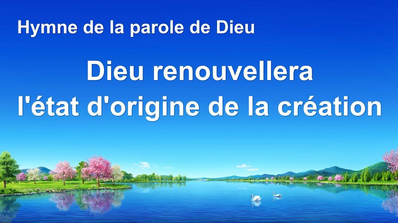 Dieu renouvellera l'état d'origine de la création Chant chrétien avec paroles en français