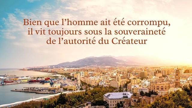 Bien que l'homme ait été corrompu, il vit toujours sous la souveraineté de l'autorité du Créateur