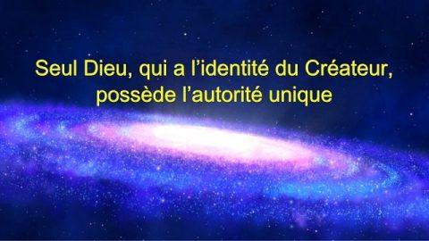 Seul Dieu, qui a l'identité du Créateur, possède l'autorité unique