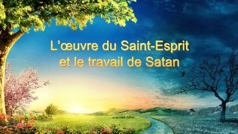 L'œuvre du Saint-Esprit et le travail de Satan