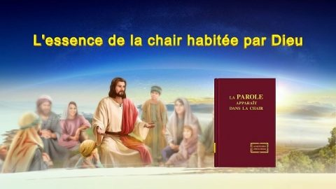« L'essence de la chair habitée par Dieu »