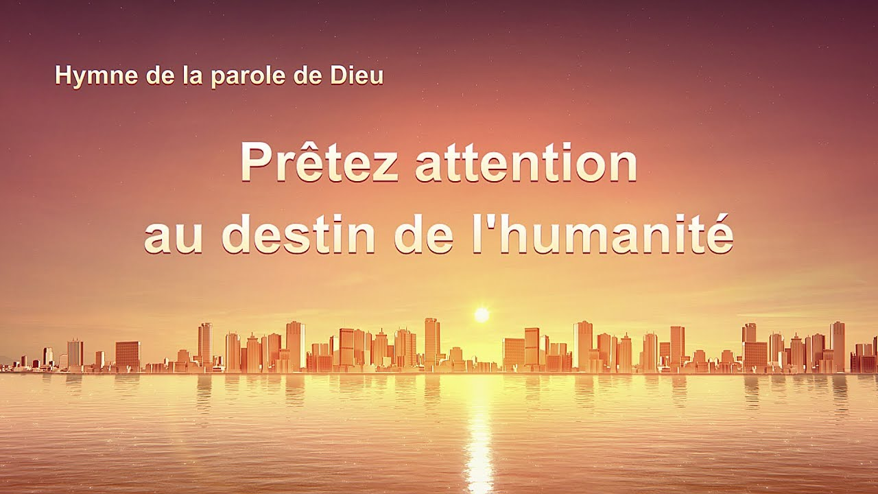 L'appel de Dieu - « Prêtez attention au destin de l'humanité » (Chant chrétien avec paroles)