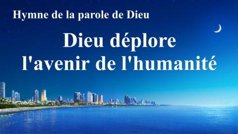 « Dieu déplore l'avenir de l'humanité »