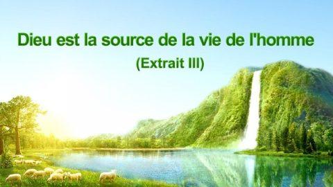 « Dieu est la source de la vie de l'homme » (Extrait 3)