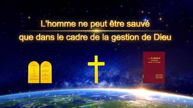 « L'homme ne peut être sauvé que dans le cadre de la gestion de Dieu »