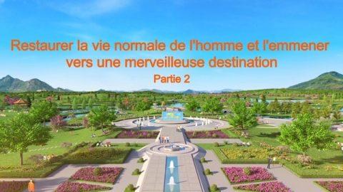 « Restaurer la vie normale de l'homme et l'emmener vers une merveilleuse destination » Partie 2