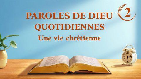 Parole de Dieu du jour   « Restaurer la vie normale de l'homme et l'emmener vers une merveilleuse destination »   Extrait 2