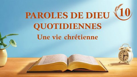 Parole de Dieu du jour | « La connaissance des trois étapes de l'œuvre de Dieu est la voie de la connaissance de Dieu » | Extrait 10