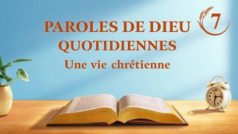 Parole de Dieu du jour | « La connaissance des trois étapes de l'œuvre de Dieu est la voie de la connaissance de Dieu » | Extrait 7