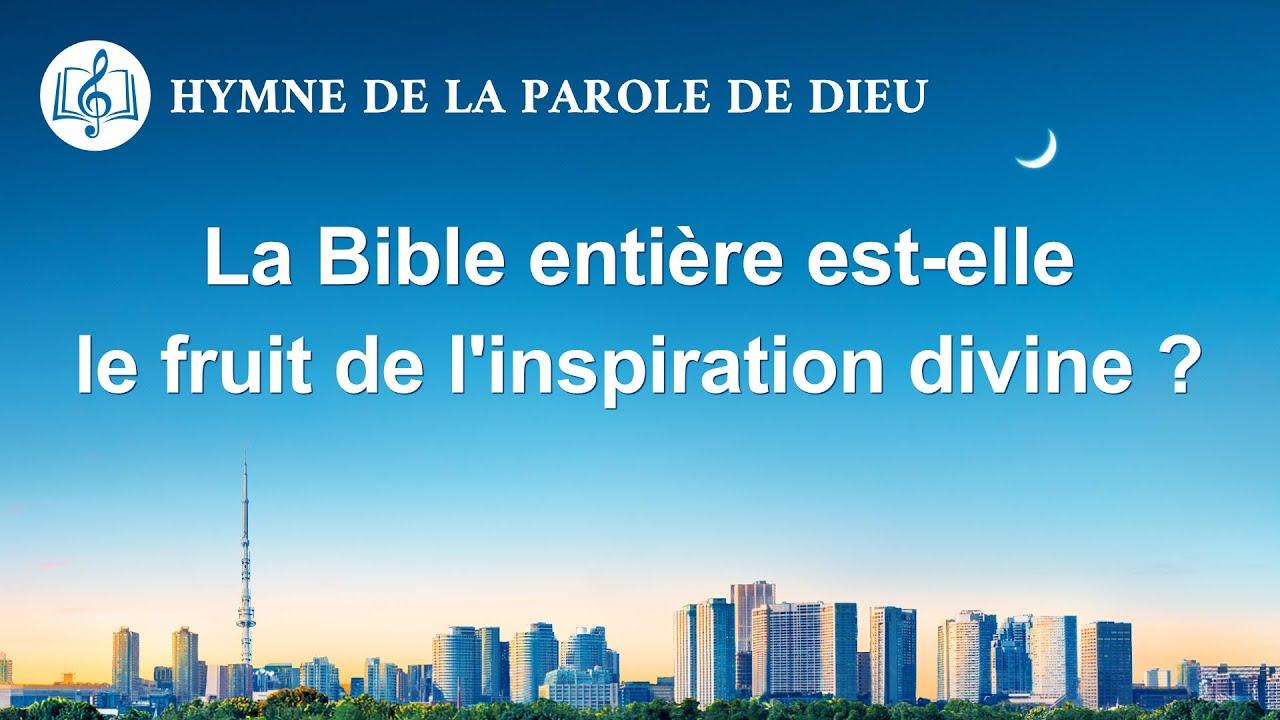 Musique chrétienne 2020 « La Bible entière est-elle le fruit de l'inspiration divine ? »