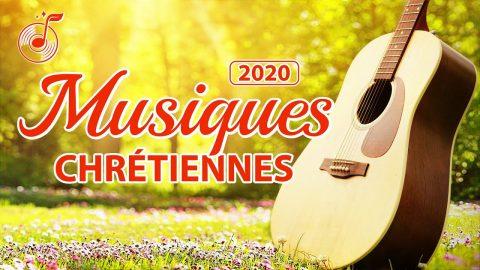 Chant de Louange 2020 Compilation — Musique chrétienne en français (avec paroles)