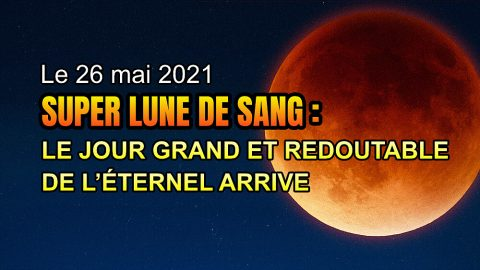 L'accomplissement de la prophétie de la fin des temps – la « super lune de sang » apparaîtra encore le 26 mai